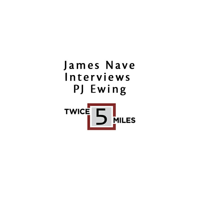 Read more about the article Twice 5 Miles Interview with PJ Ewing